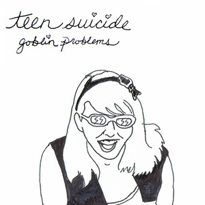 Goblin Problems - Teen Suicide