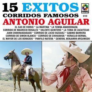 15 Exitos Corridos Famosos - Antonio Aguilar album
