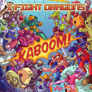 KABOOM! - I Fight Dragons