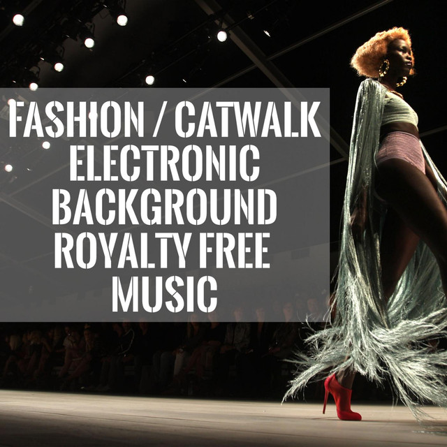 Fashion Catwalk Electronic Background Music by PremiumTraX on Spotify