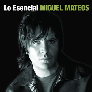 Lo esencial: Miguel Mateos album