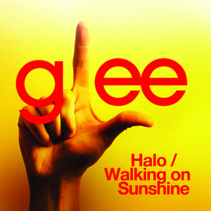 Halo / Walking On Sunshine  - Glee Cast