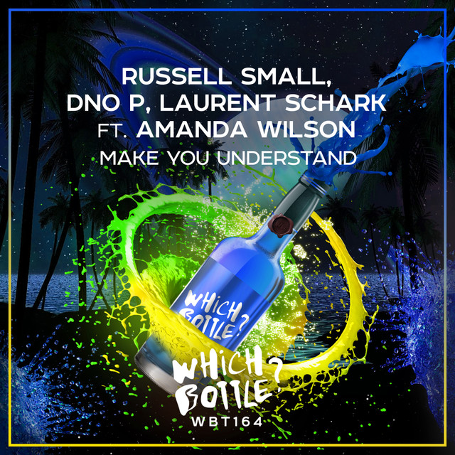 Make you understand · Russell Small, DNO P, Laurent Schark ft. Amanda Wilson