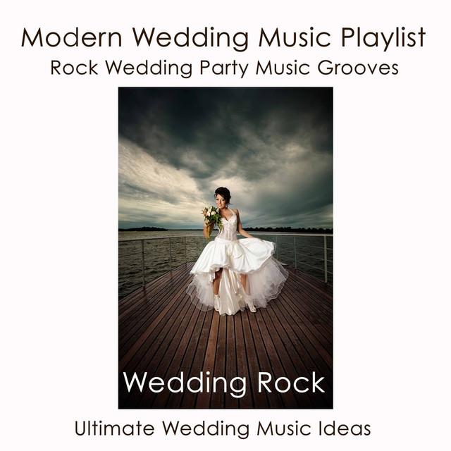 Modern Wedding Music: Wedding Rock: Modern Wedding Music Playlist, Rock Wedding