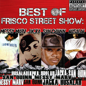 Best of Frisco Street Show: Messy Marv, Jacka, San Quinn & Husalah Albumcover
