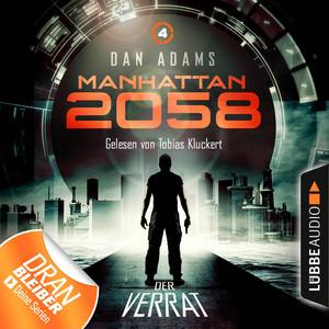 Manhattan 2058, Folge 4: Der Verrat (Ungekürzt) Audiobook