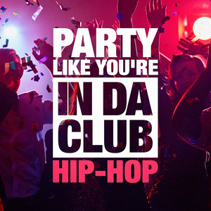 Party Like You're in Da Club (The Hip-Hop Selection) album