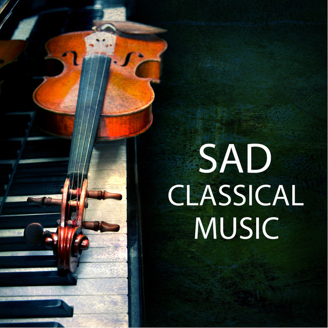 Sad Classical Music - Top Classical Music and Best Piano