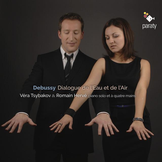 Album cover for Debussy: Dialogue de l'eau et de l'air by Claude Debussy, Romain Herve, Véra Tsybakov