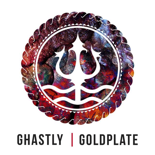 Ghastly, Goldplate