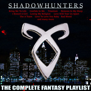 Shadowhunters - The Complete Fantasy Playlist