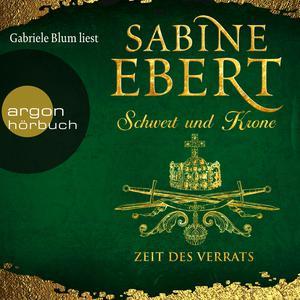 Zeit des Verrats - Schwert und Krone 3 (Gekürzte Lesung) Audiobook