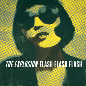 Flash Flash Flash - The Explosion