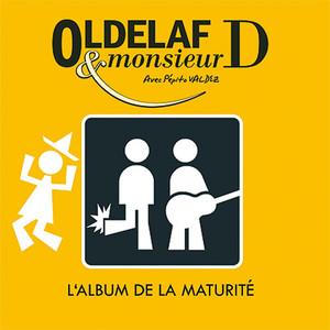 L'Album de la maturité - Oldelaf Et Monsieur D.