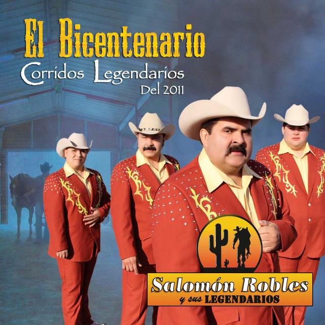El Bicentenario - Corridos Legendarios Del 2011