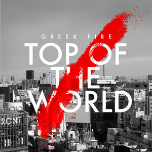 Top of the World - Greek Fire