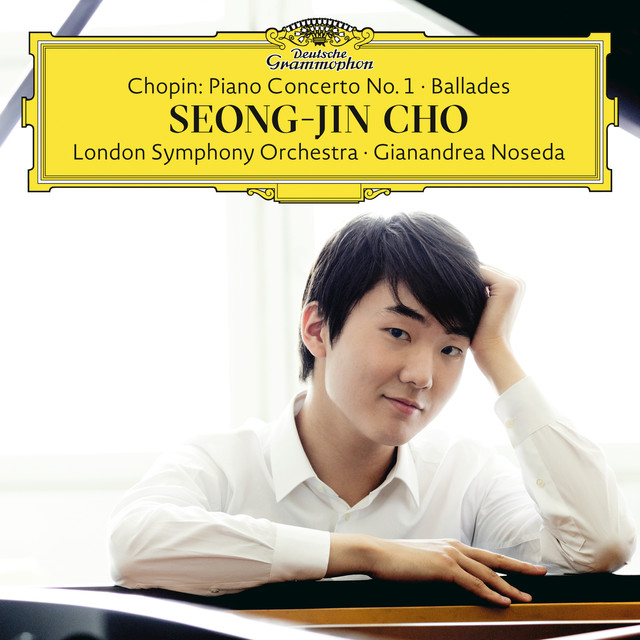 Album cover for Chopin: Piano Concerto No. 1; Ballades by Frédéric Chopin, Seong-Jin Cho, London Symphony Orchestra, Gianandrea Noseda