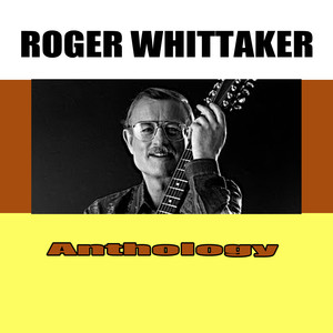 Anthology - Roger Whittaker