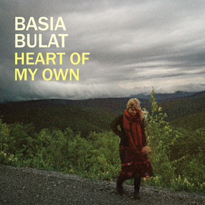 Heart Of My Own - Basia Bulat