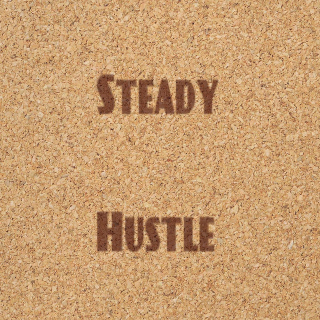 Steady Hustle