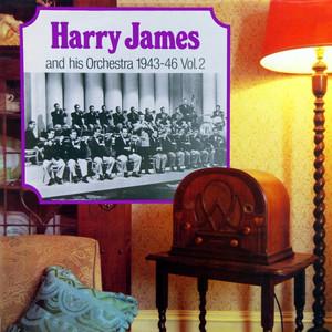 Harry James & His Orchestra 1943-46, Vol. 2 album
