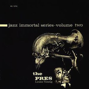 Jazz Immortal Series, Vol. 2 - The Pres