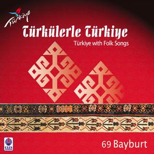 Türkülerle Türkiye, Vol. 69 (Bayburt)