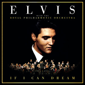 If I Can Dream: Elvis Presley with the Royal Philharmonic Orchestra Albumcover