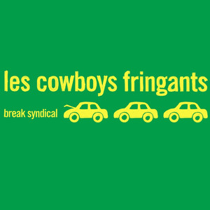 Break syndical - Les Cowboys Fringants