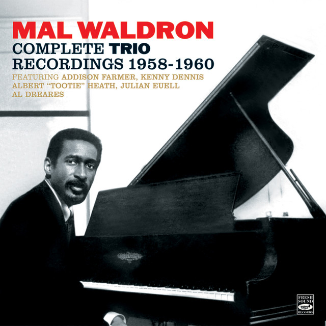 Mal Waldron. The Complete Trio Recordings 1958-1960. Mal/4 – Trio / Impressions / Left Alone