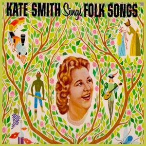 Kate Smith Sings Folk Songs (Expanded Edition) album