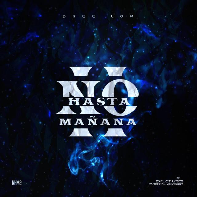 Album cover for No hasta mañana 2 by Dree Low