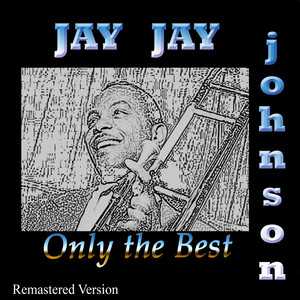 Jay Jay Johnson: Only the Best (Remastered Version) album