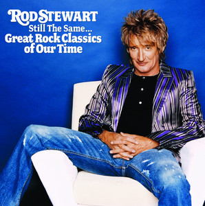 Still The Same... Great Rock Classics Of Our Time - Rod Stewart