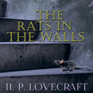 The Rats in the Walls (Howard Phillips Lovecraft) Audiobook