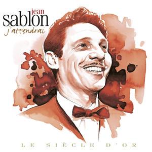 Jean Sablon - Le siècle d'or: J'attendrai - Jean Sablon