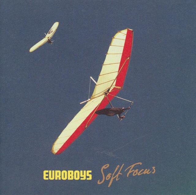 Album cover for Soft Focus by Euroboys