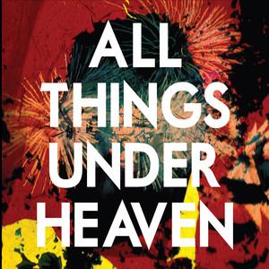All Things Under Heaven album