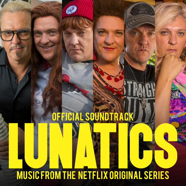 Album cover for Lunatics (Official Soundtrack - Music From The Netflix Original Series) by Chris Lilley