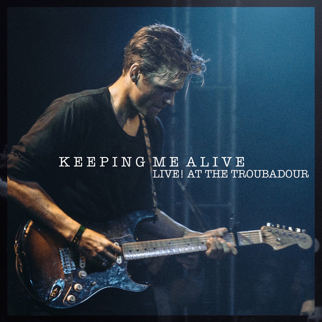 Keeping Me Alive - Live at the Troubadour