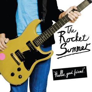Hello, Good Friend. - Rocket Summer