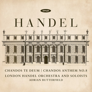 Handel: Chandos Te Deum - Chandos Anthem No. 8 Albümü