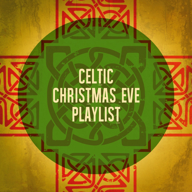 Celtic Christmas.Celtic Christmas Eve Playlist By Christmas Music On Spotify