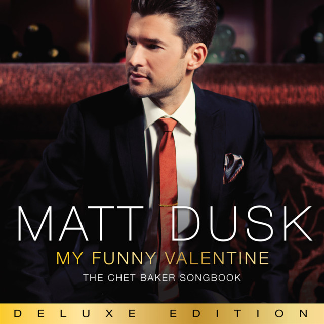 My Funny Valentine The Chet Baker Songbook Deluxe Edition By Matt