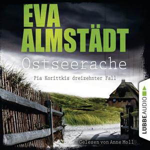 Ostseerache - Pia Korittkis dreizehnter Fall - Kommissarin Pia Korittki 13 Audiobook