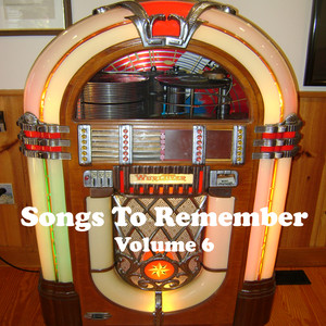 Songs to Remember Vol. 6