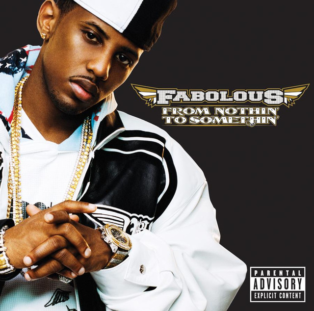 7c3078f6334 From Nothin  To Somethin  (Bonus Track Version) by Fabolous on Spotify