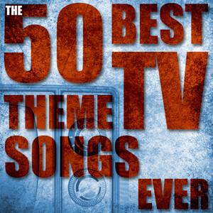 The 50 Best Tv Theme Songs Ever album