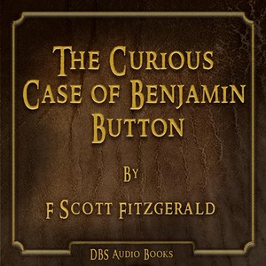 The Curious Case of Benjamin Button - F Scott Fitzgerald Audiobook