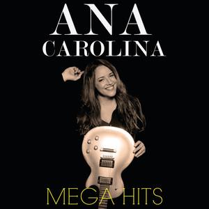 Mega Hits Ana Carolina - Ana Carolina